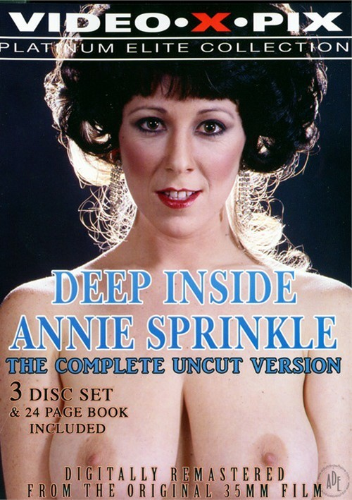 Deep Inside Annie Sprinkle: The Complete Uncut Version