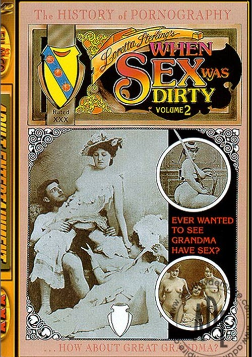 When Sex Was Dirty Vol. 2